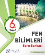 BİLGİYOLU 6.SINIF FEN BİLİMLERİ SORU BANKASI